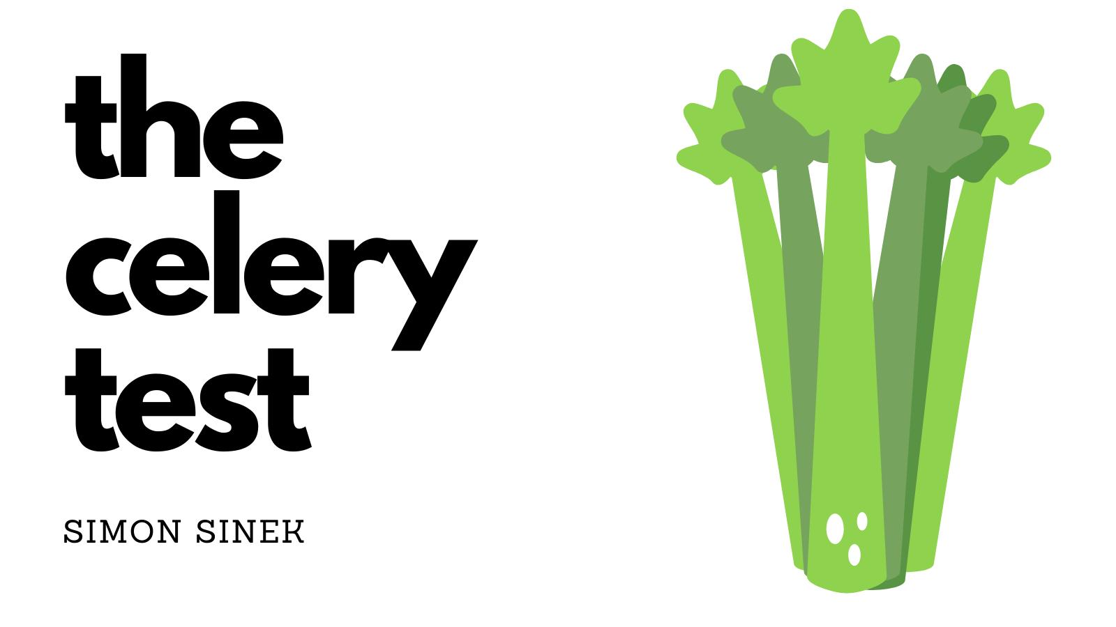 The celery test simon sinek